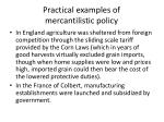 practical examples of mercantilistic policy