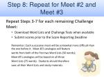 step 8 repeat for meet 2 and meet 3