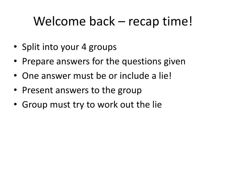 Welcome back – recap time!