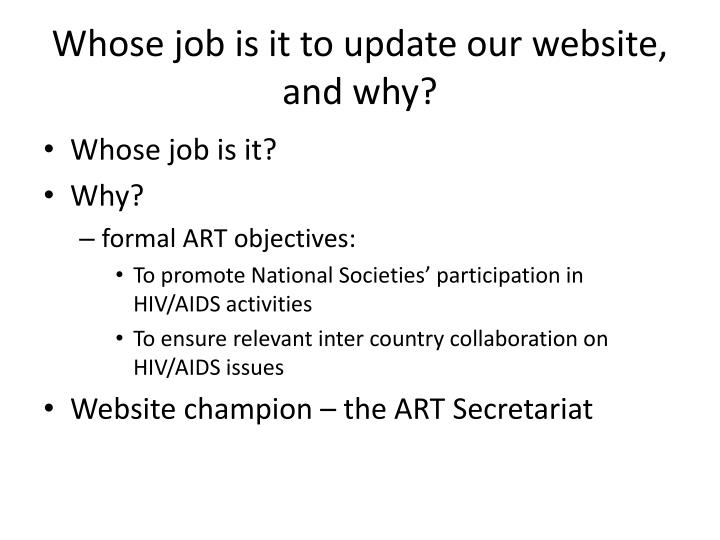 Whose job is it to update our website, and why?