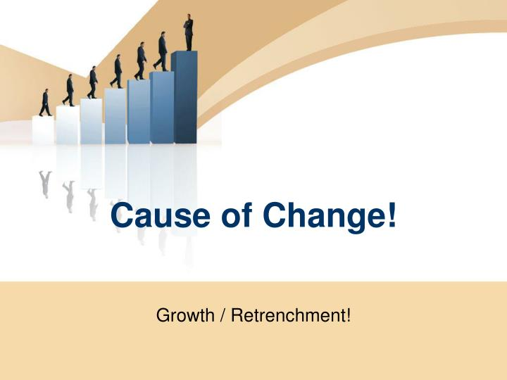 cause of change
