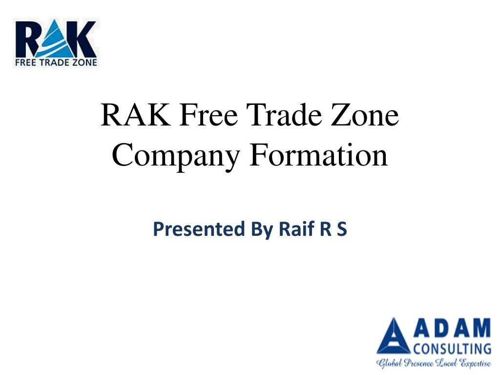 PPT - RAK Free Trade Zone Company Formation PowerPoint Presentation