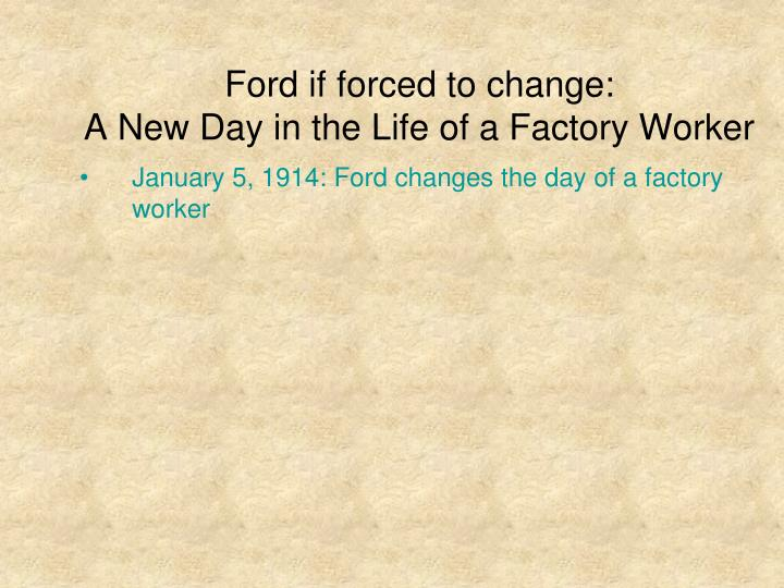 Ford if forced to change: