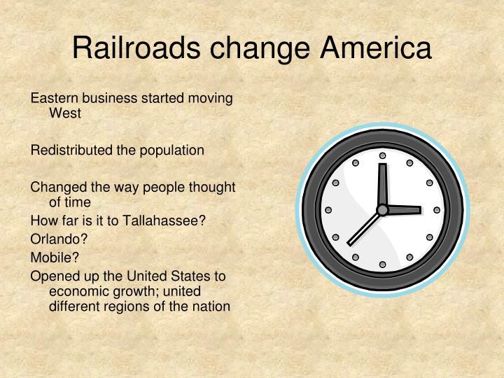 Railroads change America