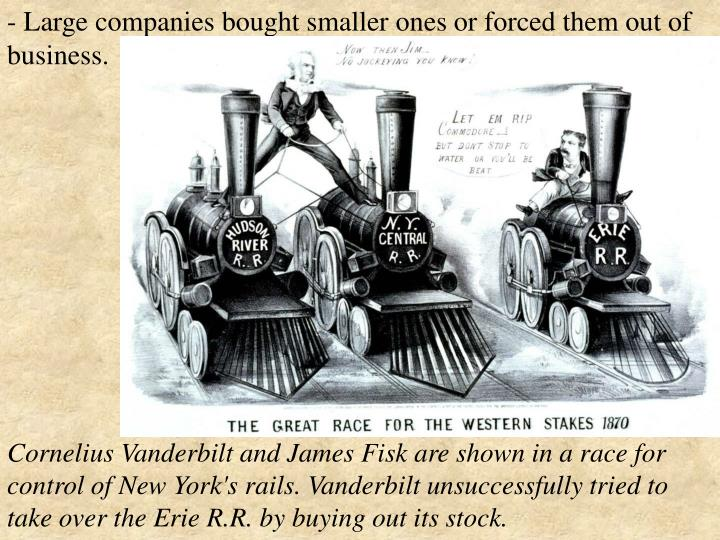- Large companies bought smaller ones or forced them out of business.