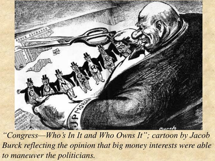 """""""Congress—Who's In It and Who Owns It""""; cartoon by Jacob Burck reflecting the opinion that big money interests were able to maneuver the politicians."""