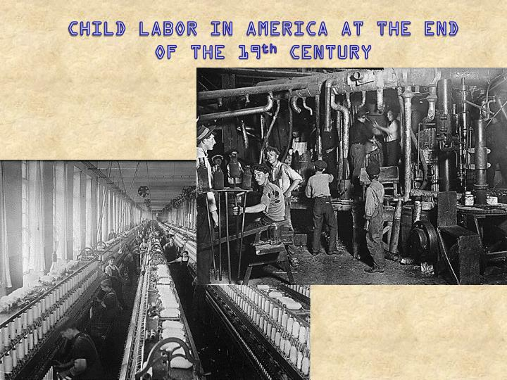CHILD LABOR IN AMERICA AT THE END