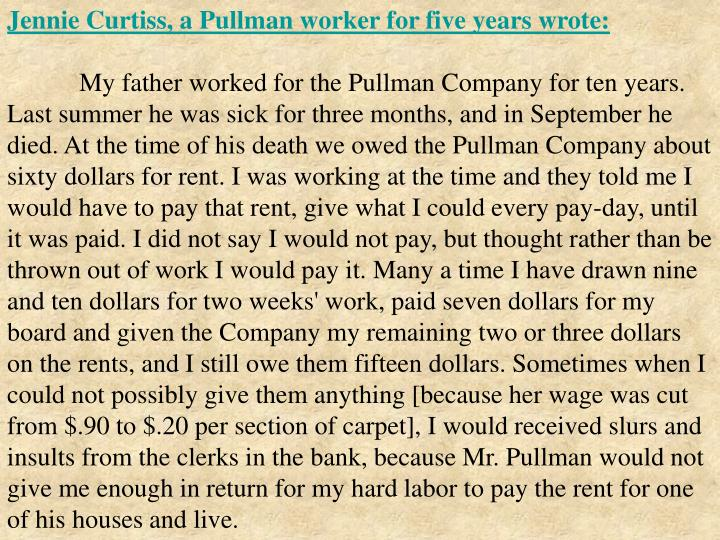 Jennie Curtiss, a Pullman worker for five years wrote: