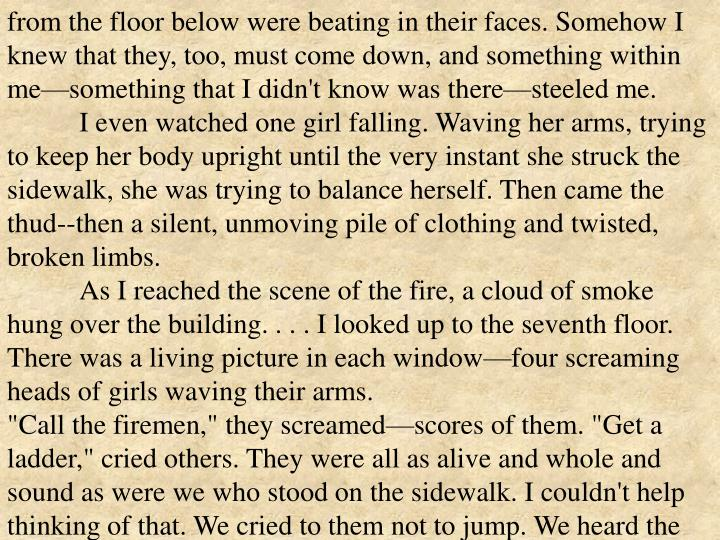 from the floor below were beating in their faces. Somehow I knew that they, too, must come down, and something within me—something that I didn't know was there—steeled me.