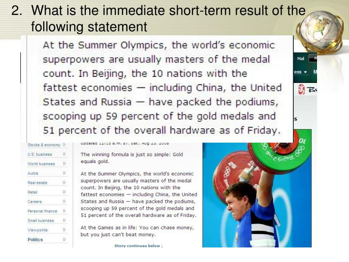 What is the immediate short-term result of the following statement