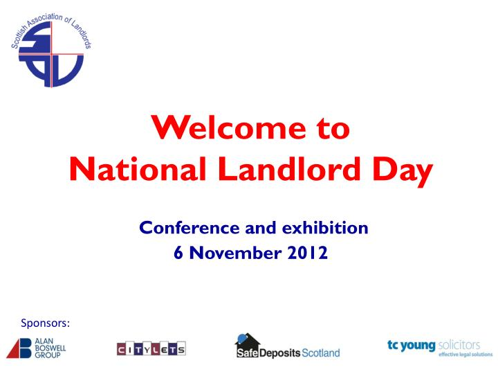welcome to national landlord day conference and exhibition 6 november 2012 n.