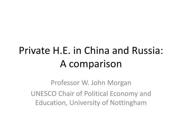 private h e in china and russia a comparison