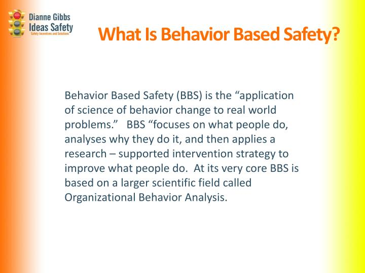 what is behavior safety The hazards of behavior based safety programs, ufcw bosses behaving badly by cathy walker, national health and safety director of caw, the.