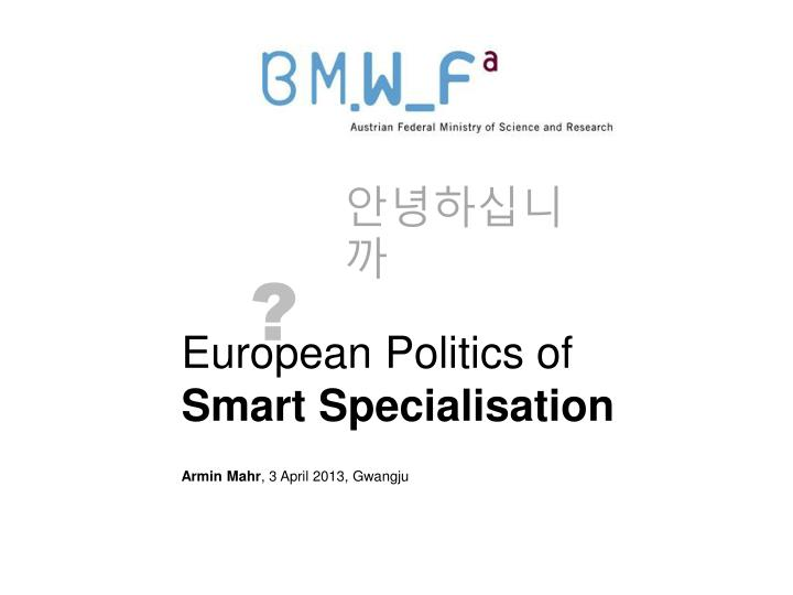 european politics of smart specialisation n.