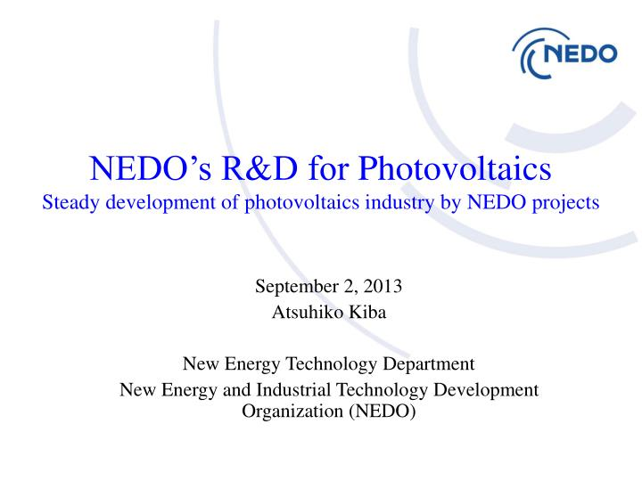 nedo s r d for photovoltaics steady development of photovoltaics industry by nedo projects n.