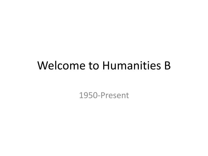 welcome to humanities b n.