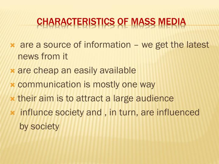 what are the characteristics of mass media