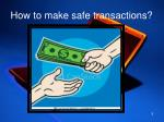how to make safe transactions