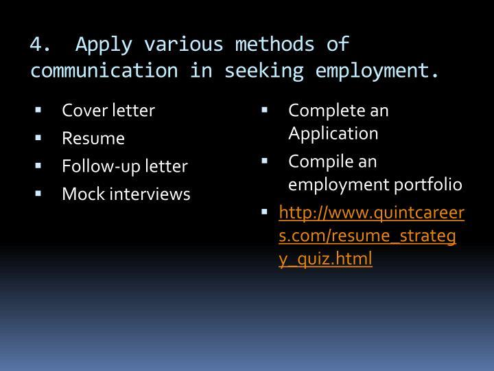 4.  Apply various methods of communication in seeking employment.
