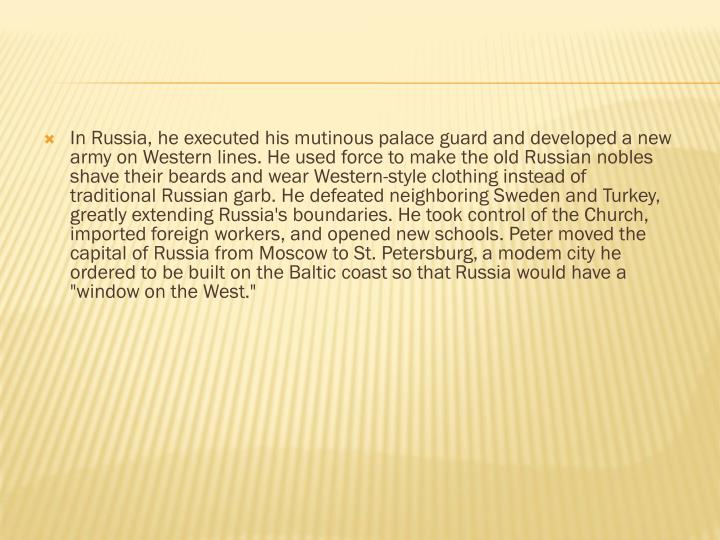 In Russia, he executed his mutinous