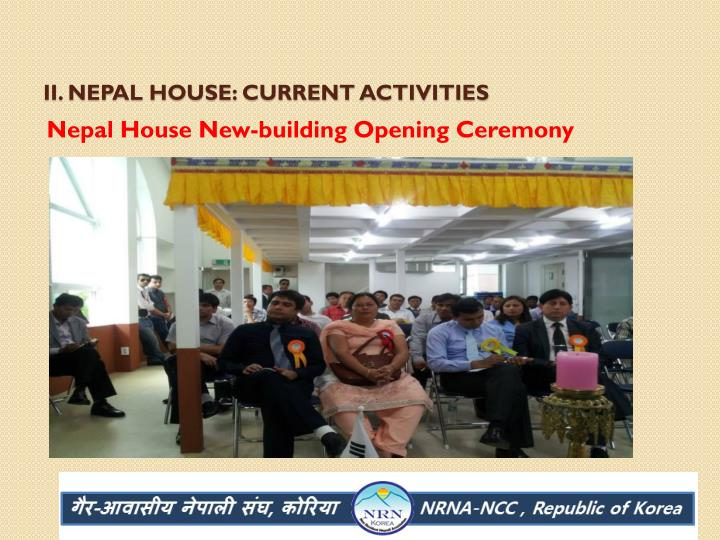 II. Nepal house: Current Activities