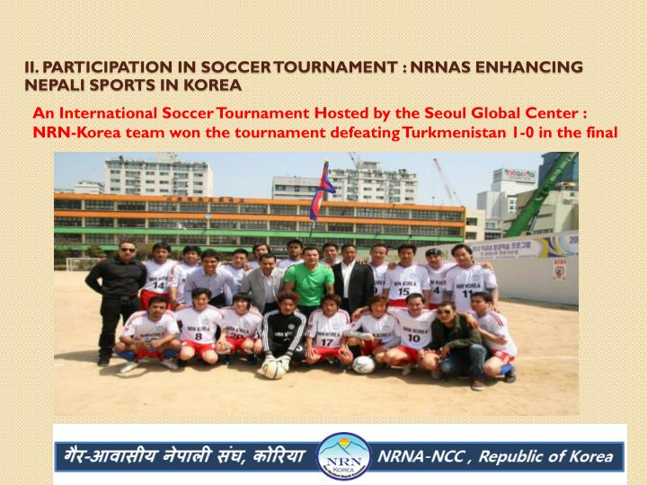 II. Participation in Soccer Tournament : NRNAs enhancing