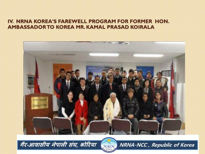 IV.  NRNA Korea's farewell program for former  hon. ambassador to Korea Mr. Kamal