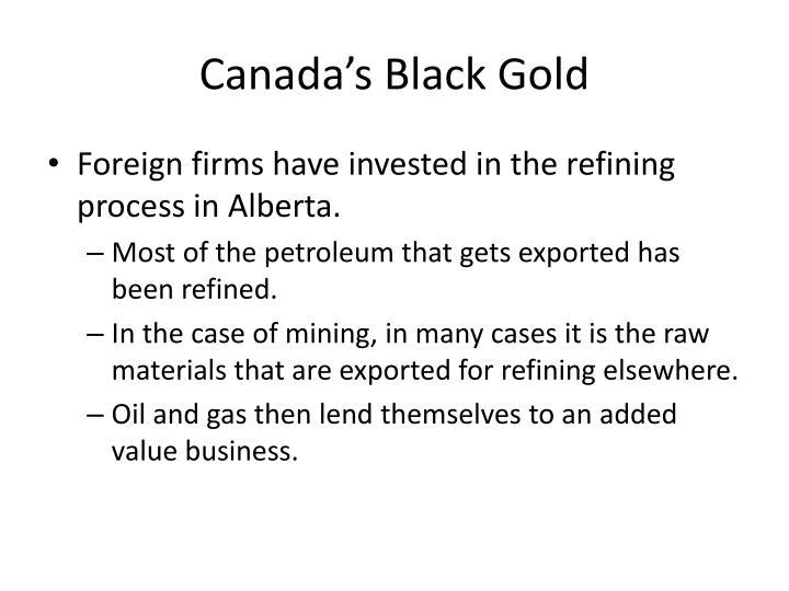 Canada's Black Gold