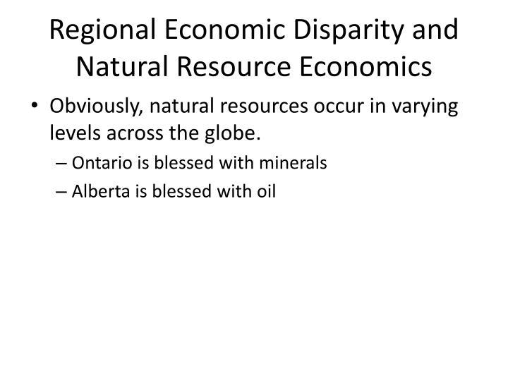 Regional Economic Disparity and Natural Resource Economics