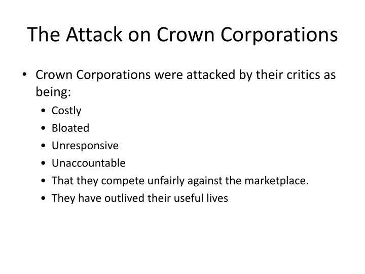 The Attack on Crown Corporations