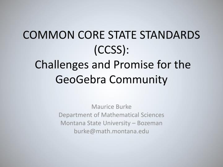 Common core state standards ccss challenges and promise for the geogebra community