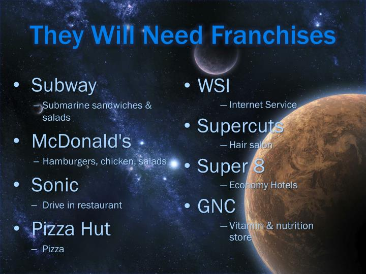 They Will Need Franchises