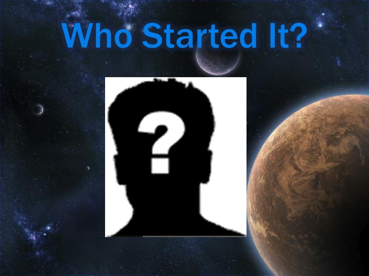 Who Started It?