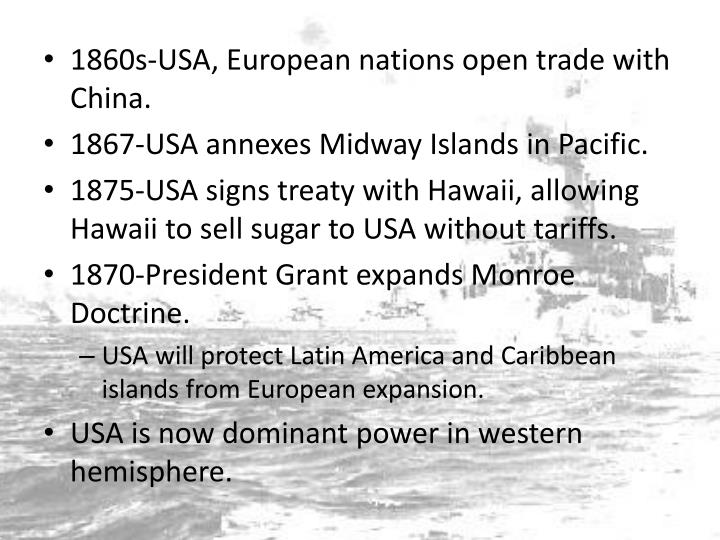 1860s-USA, European nations open trade with China.