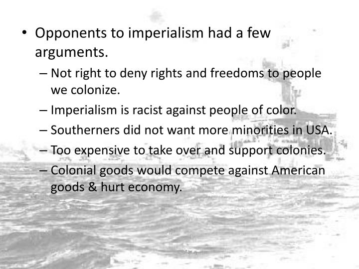 Opponents to imperialism had a few arguments.
