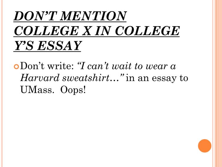 DON'T MENTION COLLEGE X IN COLLEGE Y'S ESSAY