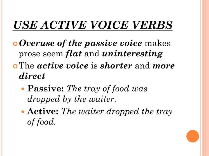 USE ACTIVE VOICE VERBS