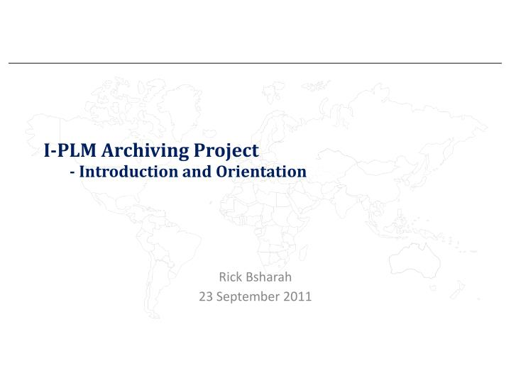 I plm archiving project introduction and orientation