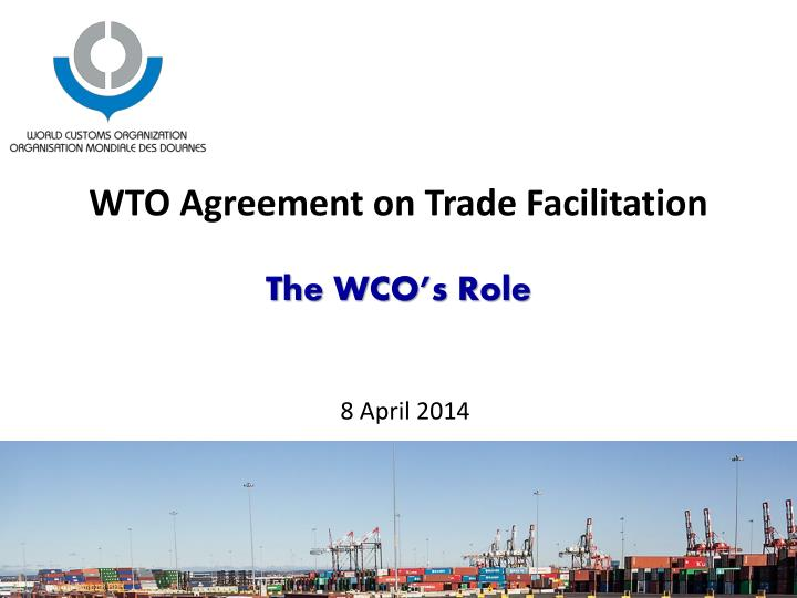 Ppt Wto Agreement On Trade Facilitation The Wcos Role Powerpoint