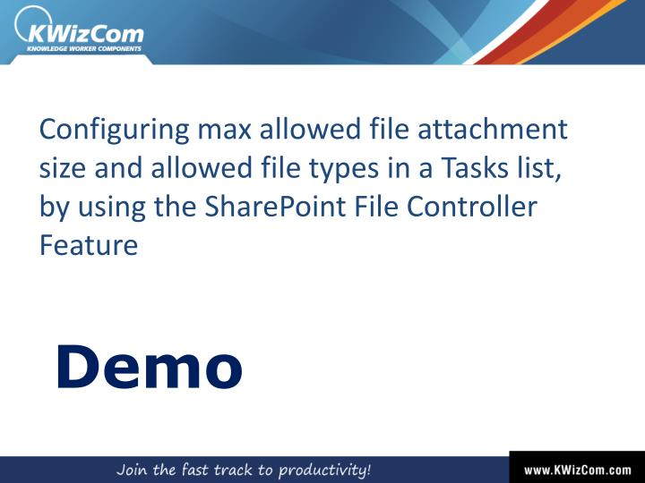 Configuring max allowed file attachment size and allowed file types in a Tasks list,