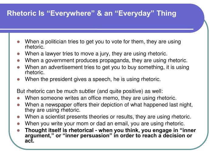 "Rhetoric Is ""Everywhere"" & an ""Everyday"" Thing"