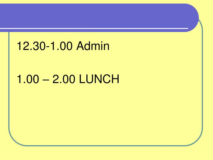 12.30-1.00 Admin