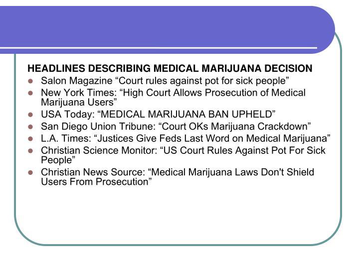 HEADLINES DESCRIBING MEDICAL MARIJUANA DECISION