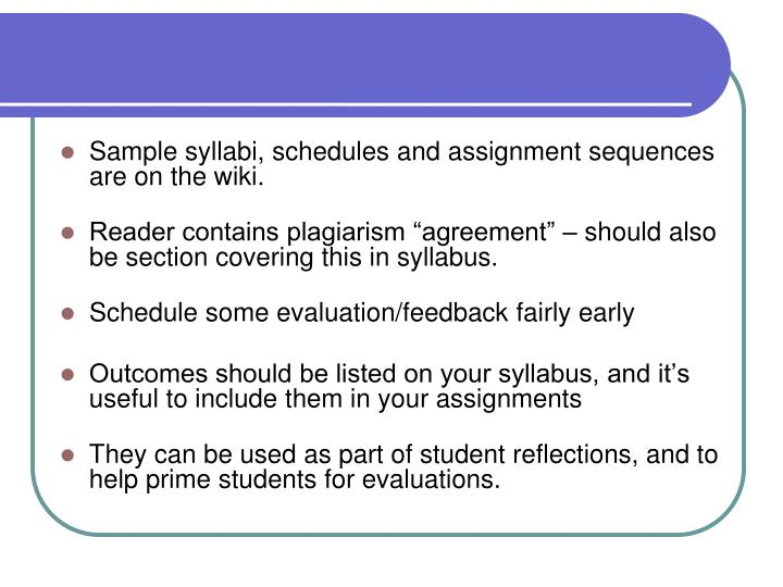 Sample syllabi, schedules and assignment sequences are on the