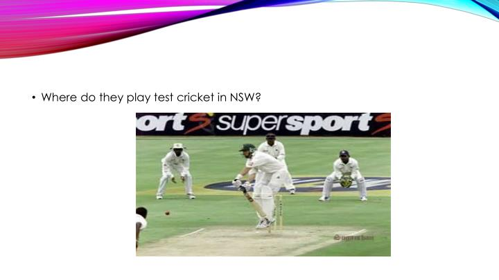 Where do they play test cricket in NSW?