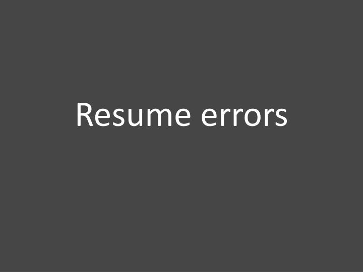 Resume errors