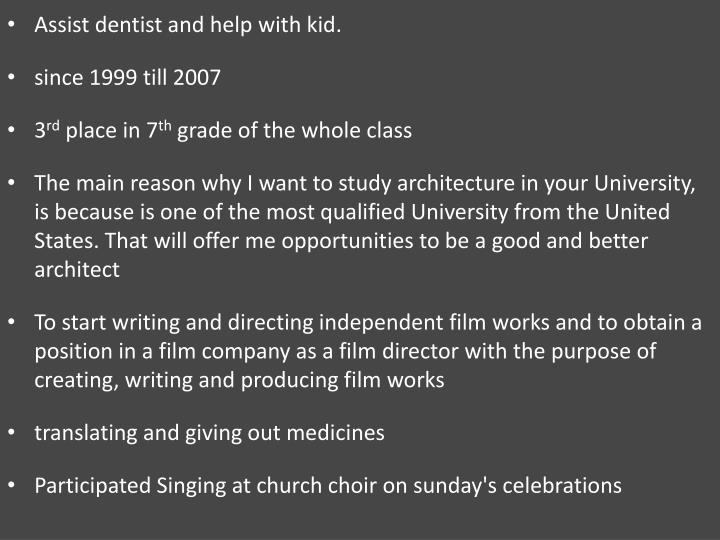 Assist dentist and help with kid