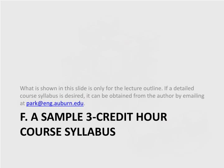 What is shown in this slide is only for the lecture outline. If a detailed course syllabus is desired, it can be obtained from the author by emailing at