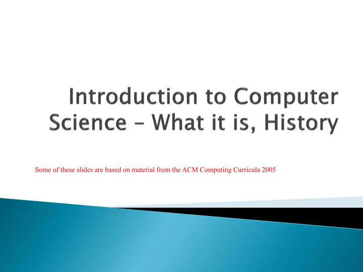 introduction to computer science what it is history n.