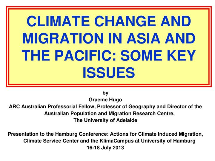 climate change and migration in asia and the pacific some key issues n.
